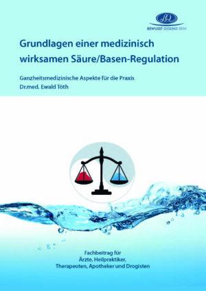 Grundlagen einer medizinisch wirksamen Säure/Basen-Regulation