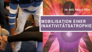 Mobilisation einer Inaktivitätsatrophie