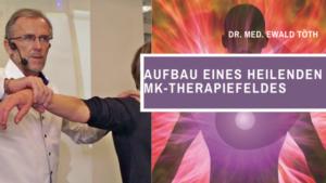 Aufbau eines heilenden MK-Therapiefeldes