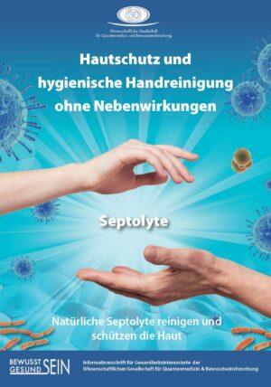 Septolyte reinigen und schützen die Haut völlig ohne Nebenwirkungen. Sie bestehen primär nur aus Wasser und Salzen und werden durch hohe Energieeinwirkung der Sonne und elektrischen Strom in antiseptische Verbindungen verwandelt. Nach ihrer desinfizierenden Arbeit zerfallen sie wieder lediglich zu Wasser und Salzen, weshalb sie sehr gut hautverträglich sind und zu keinen Allergien führen. In dieser Informationsschrift erfahren Sie Näheres über Septolyte und ihr breites Wirkspektrum gegen Viren, Bakterien, Pilze, Sporen, Hefepilze und Parasiten.