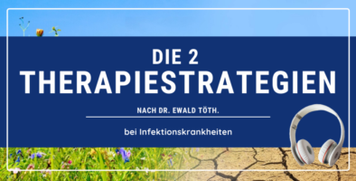 Podcast - Die 2 Therapiestrategien bei Infektionskrankheiten