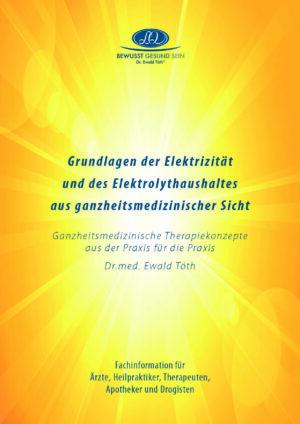 Elektrizität und Elektrolythaushalt – Grundlagen aus ganzheitsmedizinischer Sicht